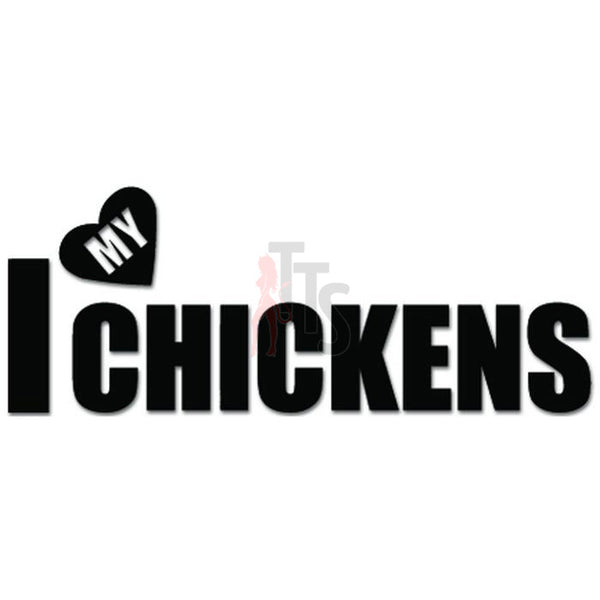 I Love My Chickens Farm Decal Sticker Style 1