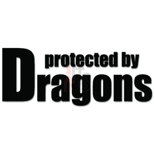 Protected by Dragons Decal Sticker