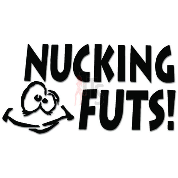 Fucking Nuts Funny Decal Sticker Style 2