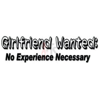 Girlfriend Wanted No Experience Decal Sticker