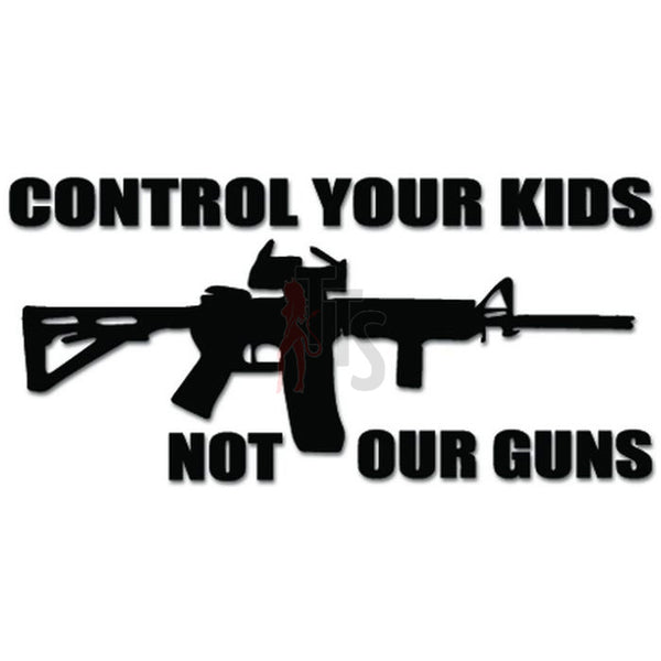 Control Kids Not Our Guns Decal Sticker