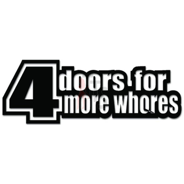4 Doors For More Whores JDM Japanese Decal Sticker Style 1