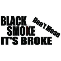Black Smoke It's Broke JDM Japanese Decal Sticker