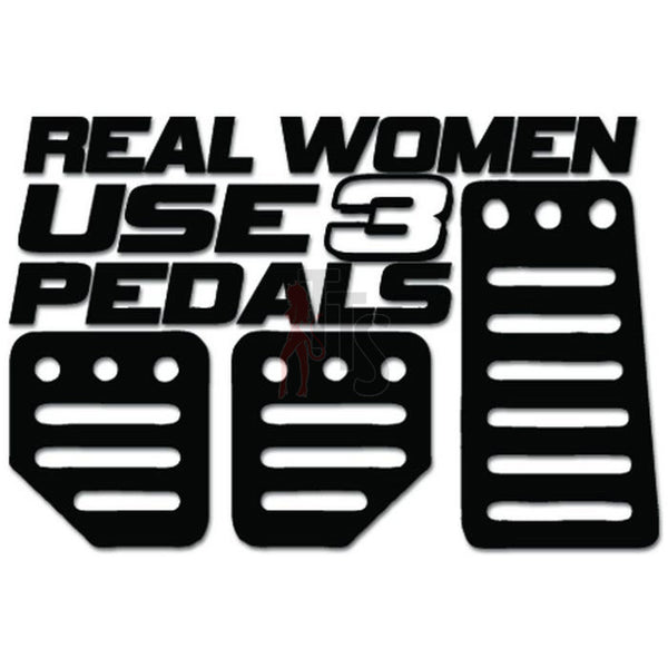 Real Women Use 3 Pedals JDM Japanese Decal Sticker Style 2
