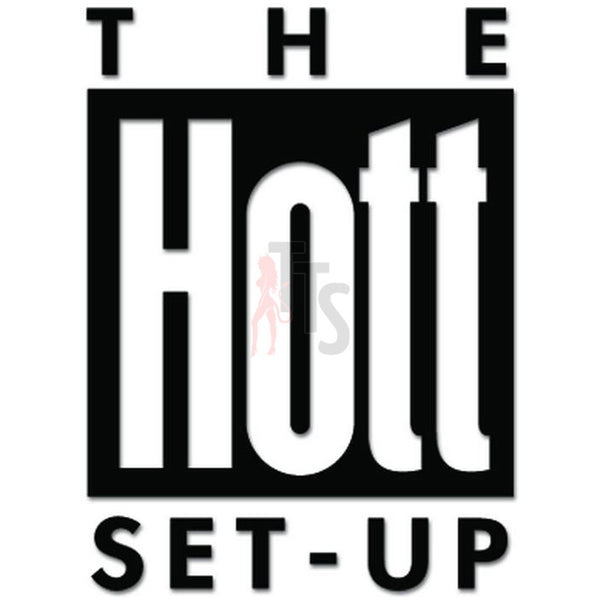 The Hott Set Up Vinyl Decal Sticker