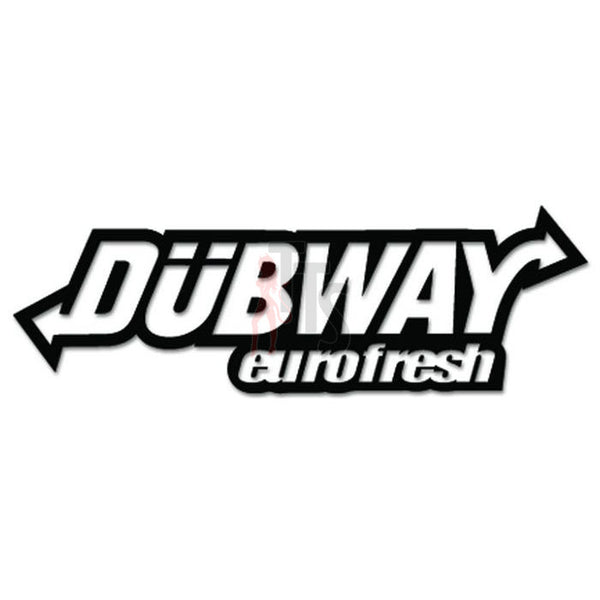 Euro Dubway Eurofresh Dub Decal Sticker
