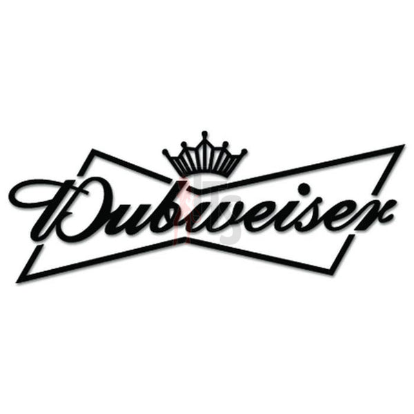 Euro Dubweiser Dub Decal Sticker