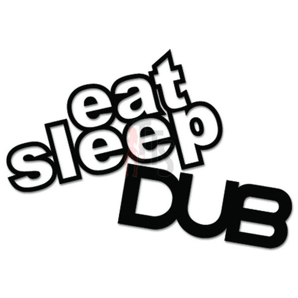 Euro Eat Sleep DUB Decal Sticker