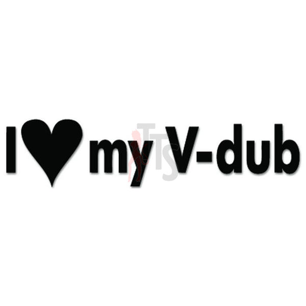 Euro I Love My V DUB Volkswagen Decal Sticker