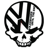 Euro VW Volkswagen Until The End Decal Sticker