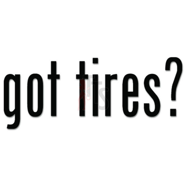 Got Tires JDM Japanese Sticker - TipTopSIGNS