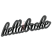 Hellabroke Hella Broke JDM Japanese Sticker Style 3 - TipTopSIGNS
