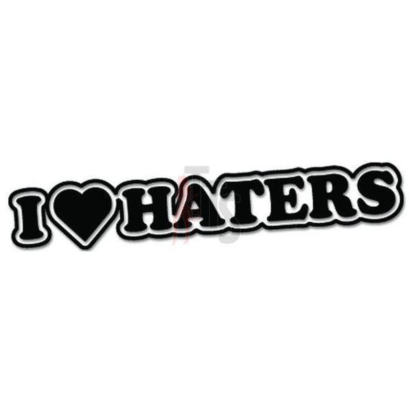 I Love Haters JDM Japanese Sticker Style 2 - TipTopSIGNS
