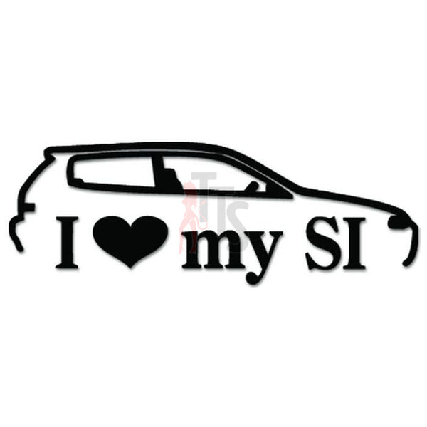 I Love My Honda SI JDM Japanese Sticker - TipTopSIGNS