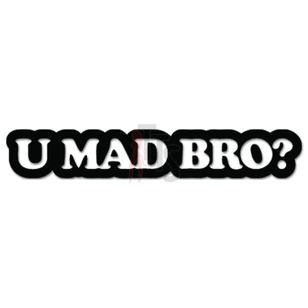 You Mad Bro JDM Japanese Sticker Style 1 - TipTopSIGNS
