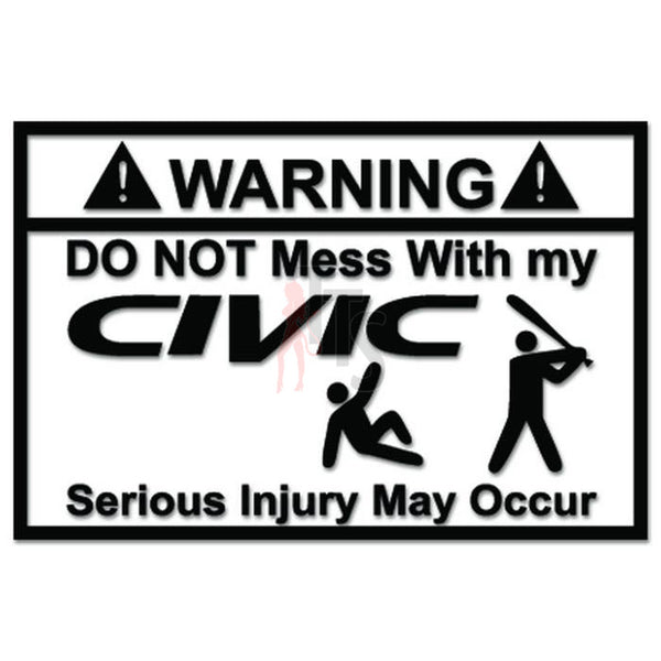 Warning Do Not Mess With My Civic JDM Japanese Sticker - TipTopSIGNS