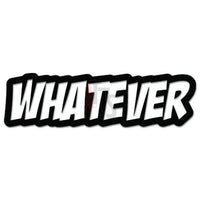 Whatever JDM Japanese Sticker