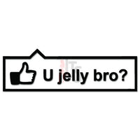 Facebook Like You Jelly Bro JDM Japanese Sticker - TipTopSIGNS