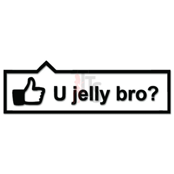 Facebook Like You Jelly Bro JDM Japanese Sticker