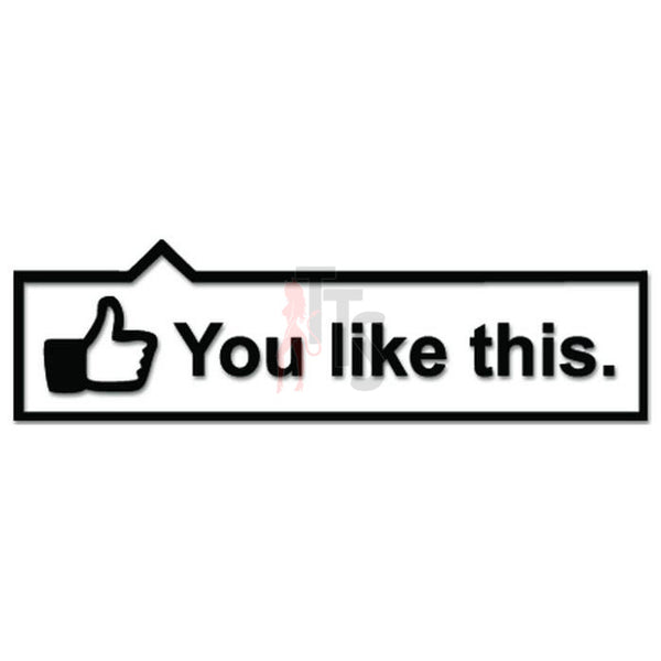 Facebook You Like This JDM Japanese Sticker - TipTopSIGNS