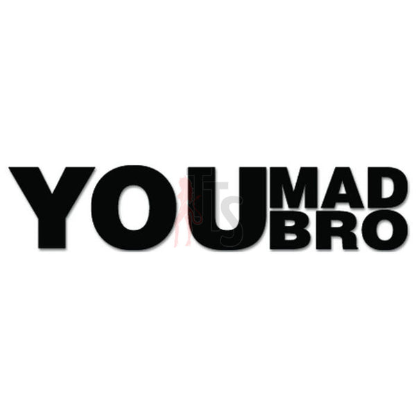 You Mad Bro JDM Japanese Sticker Style 3 - TipTopSIGNS