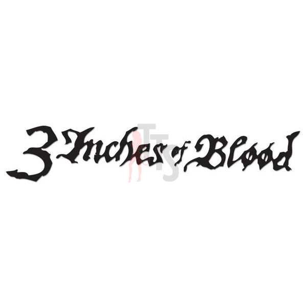 3 Inches of Blood Music Rock Band Decal Sticker