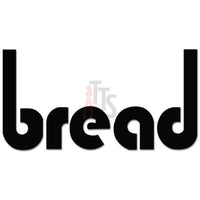 Bread Music Rock Band Decal Sticker