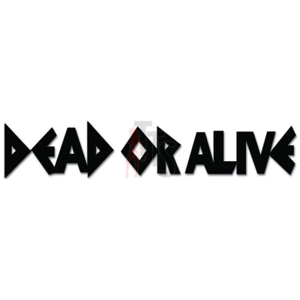 Dead or Alive Music Rock Band Decal Sticker