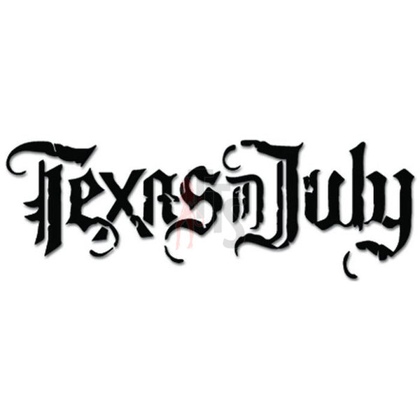 Texas In July Music Rock Band Decal Sticker
