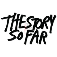 The Story So Far Music Rock Band Decal Sticker