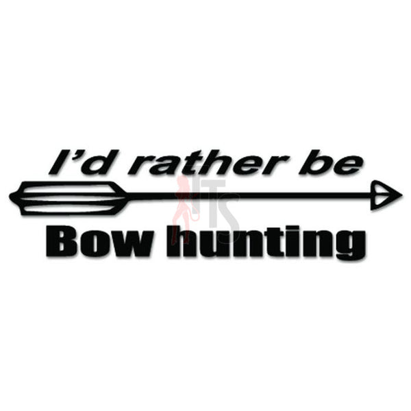 I Rather Be Bow Hunting Decal Sticker