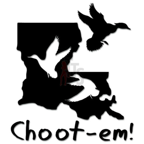 Choot Em Louisiana Duck Hunting Decal Sticker