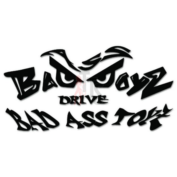 Bad Boyz Drive Bad Ass Toyz Decal Sticker
