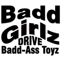 Badd Girlz Badd Ass Toyz Decal Sticker