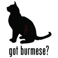 Got Burmese Cat Pet Decal Sticker