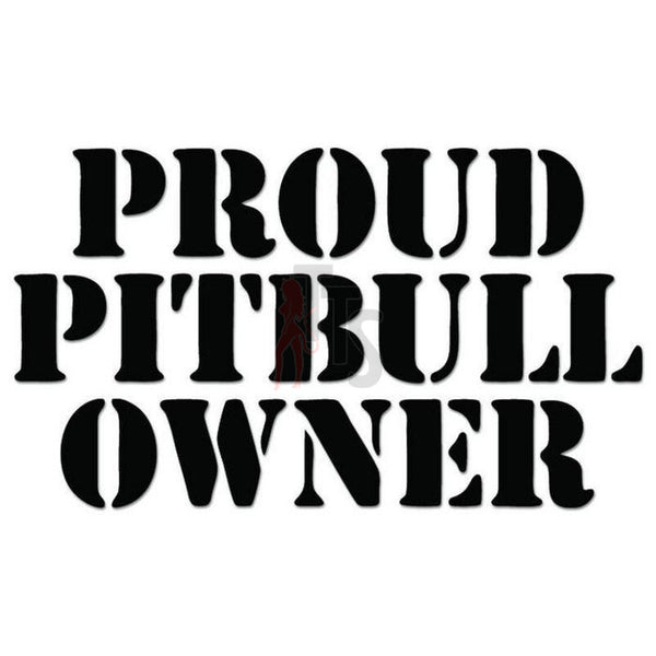 Proud Pitbull Owner Dog Pet Decal Sticker