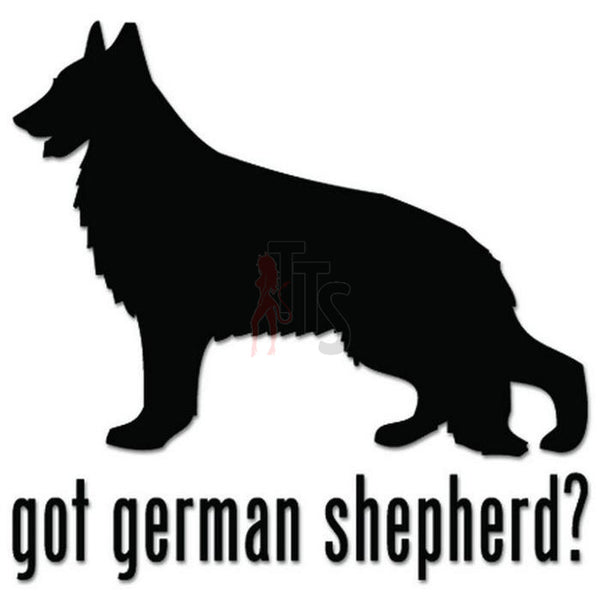 Got German Shepherd Dog Pet Decal Sticker