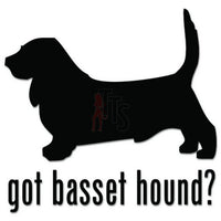 Got Basset Hound Dog Pet Decal Sticker