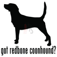 Got Redbone Coonhound Dog Pet Decal Sticker