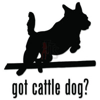 Got Cattle Dog Pet Decal Sticker