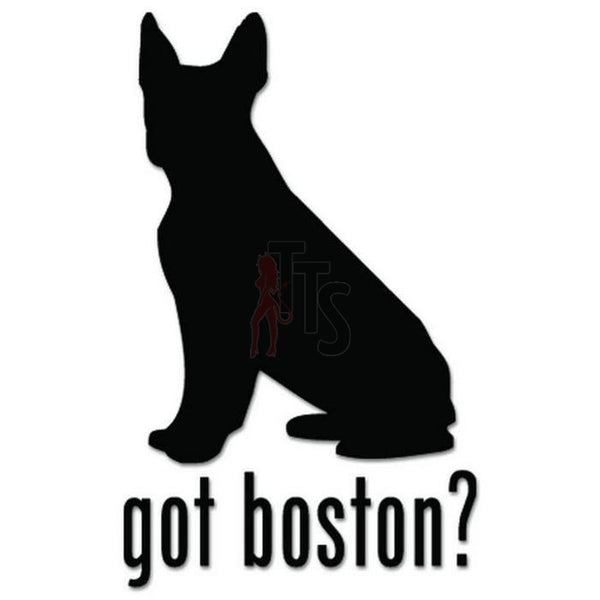 Got Boston Terrier Dog Pet Decal Sticker Style 1