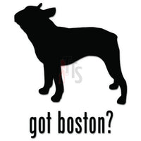 Got Boston Terrier Dog Pet Decal Sticker Style 2