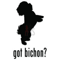 Got Bichon Frise Dog Pet Decal Sticker