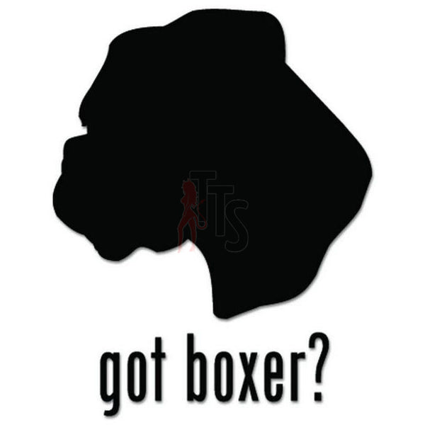 Got Boxer Dog Pet Decal Sticker Style 2