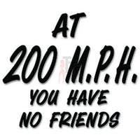 200 MPH No Friends Speeding Decal Sticker