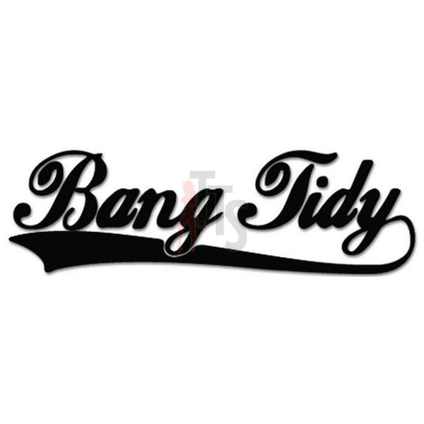 Bang Tidy Decal Sticker