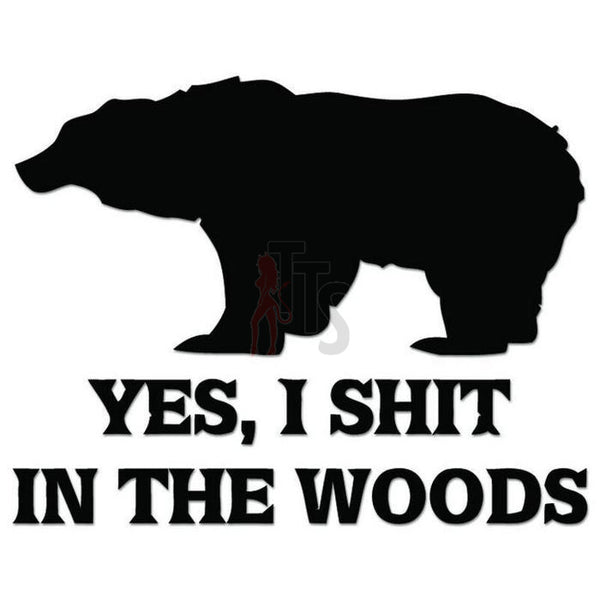 Shit In Woods Bear Decal Sticker