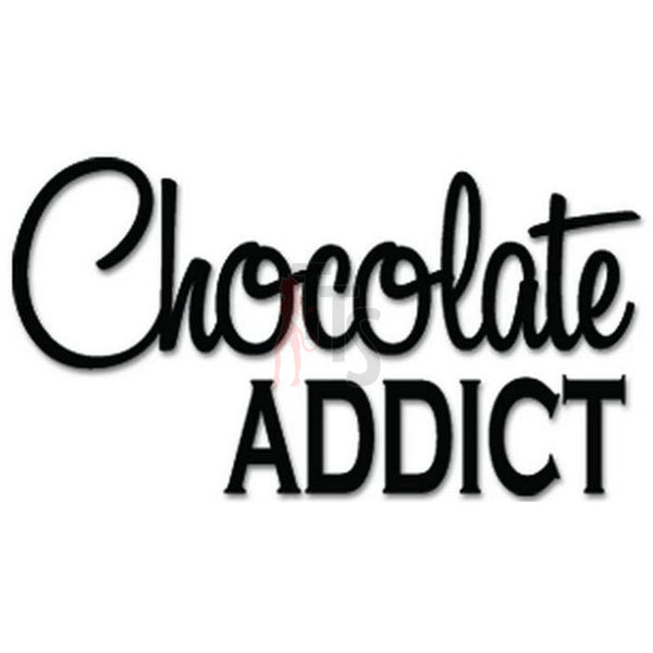 Chocolate Addict Decal Sticker