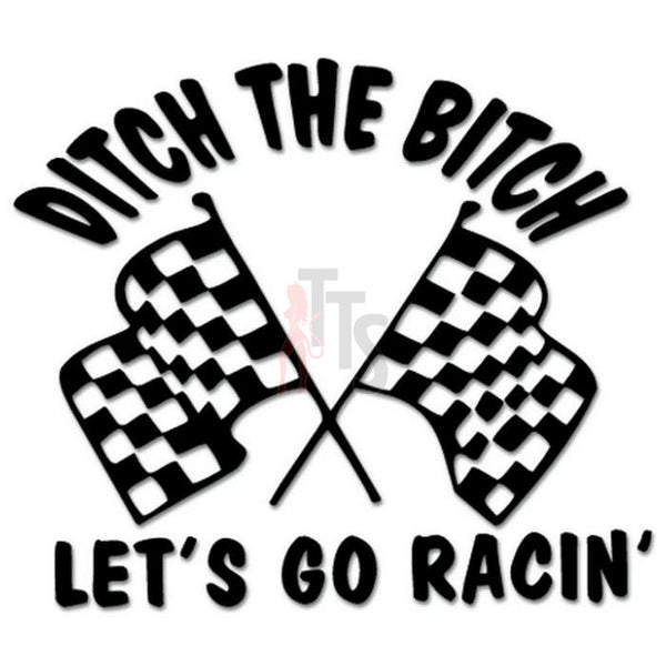 Ditch Bitch Go Racing Decal Sticker