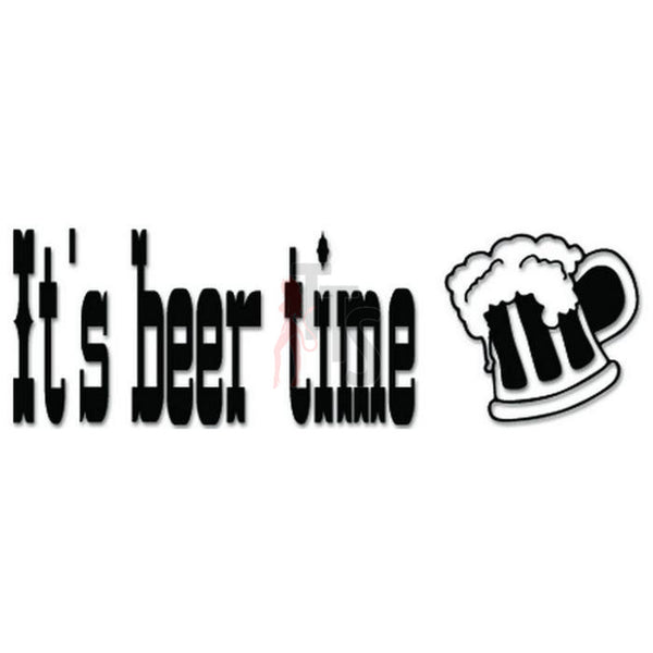 It's Beer Time Decal Sticker